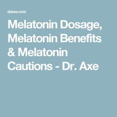 Melatonin Dosage, Melatonin Benefits & Melatonin Cautions - Dr. Axe