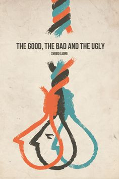 The Good, the Bad and the Ugly Conceptual Poster @ Amelie Martel