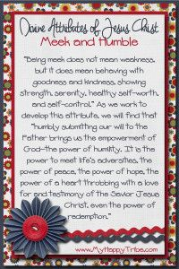 Divine Attributes of Jesus Christ: Meek and Humble August 2015 VT Message