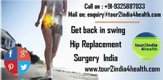 Hip replacement surgery India hip ball replacement cost in india hip replacement surgery success rate in india Hip resurfacing Surgery India Low Cost Hip Replacement Surgery India Hip Replacement Surgery Benefits India