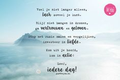 Leef jouw Leven Dutch Quotes, Just Be You, Better Life, Daily Inspiration, Mood Boards, No Worries, Inspirational Quotes, Social Media, Letters