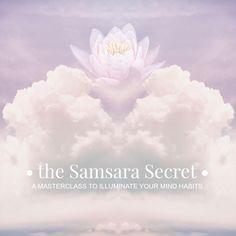 The Samsara Secret Masterclass
