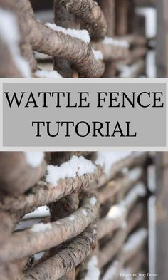 Step by step tutorial on building your own wattle fencing!