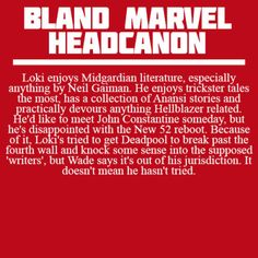 Neil Gaiman is my favourite writer too! In this case, me and Loki will get along very well :)