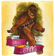 LOL Mulder also Believed... where did that get him? Awesome painting of the mighty #Wookie #Chewbacca.