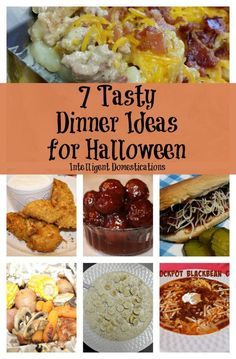 Seven Tasty Dinner Ideas for Halloween including links to all the easy recipes some with as little as 3 ingredients! ~intelligentdomestications.com
