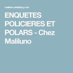 ENQUETES POLICIERES ET POLARS - Chez Maliluno