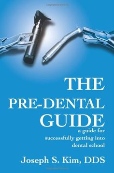 Bestseller Books Online The Pre-Dental Guide: a guide for successfully getting into dental school Joseph S. Kim $13.95 - http://www.ebooknetworking.net/books_detail-0595194478.html