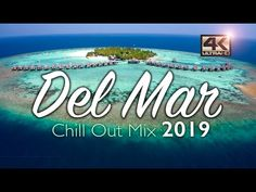 Del Mar Chillout Mix 2019 - Relax Music - Chill Out Music - Summer Mix Techno Music, 6 Music, Music Mix, Live Music, Good Music, Chill Out Lounge, Bora Bora Island, Chill Out Music, Edm Girls