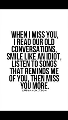 Everyday I read an old email or a text or listen to your voicemail. Anything to remind me of a love I've lost. One that I will never have back.