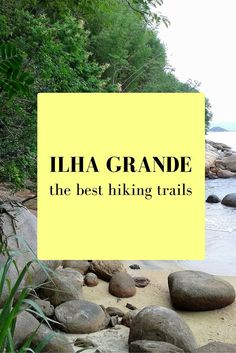 Grab your backpack and join me on the best hiking trails on Ilha Grande, Brazil: