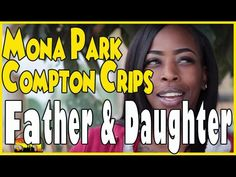 Father & Daughter From Mona Park Compton Crip Talk About Family & Relationships  Compton - Lil Bit from Mona Park Compton Crips talks about growing up in Compton, going to school in Watts, following her father into the (against his wishes), and dating a rival from PJ Watts for over 6-years, the main enemy gang to the Mona Park.  https://www.hiphopdugout.com/videos/father-daughter-from-mona-park-compton-crip-talk-about-family-relationships