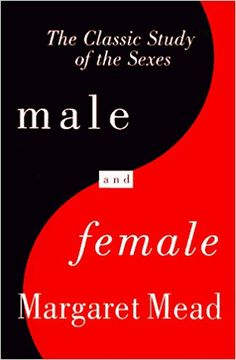 Male and Female: A Study of the Sexes in a Changing World: Amazon.co.uk: Margaret Mead: 9780688146764: Books
