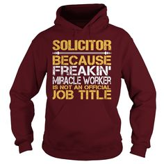 Awesome Tee For Solicitor T-Shirts, Hoodies. BUY IT NOW ==► https://www.sunfrog.com/LifeStyle/Awesome-Tee-For-Solicitor-97624238-Maroon-Hoodie.html?id=41382