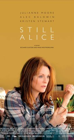 Directed by Richard Glatzer, Wash Westmoreland.  With Julianne Moore, Alec Baldwin, Kristen Stewart, Kate Bosworth. A linguistics professor and her family find their bonds tested when she is diagnosed with Alzheimer's Disease.
