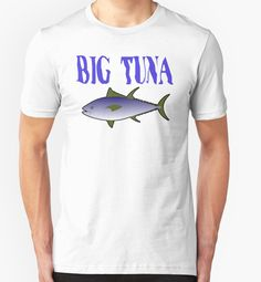 """Big Tuna"" T-Shirts & Hoodies by barrelroll1   Redbubble"