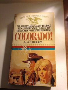 COLORADO! by DANA FULLER ROSS 1981 PB #7 IN WAGONS WEST SERIES