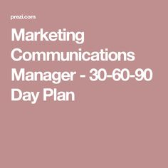 Marketing Communications Manager - 30-60-90 Day Plan