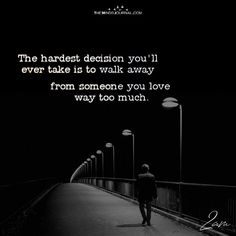 Here are few reasons she walked away from your life and leaving you with those memories only, 14 Reasons Why She Finally Walked Away Sad Love Quotes, Heart Quotes, True Quotes, Words Quotes, Sayings, Lyric Quotes, Quotes Quotes, Hard Decision Quotes, Hard Decisions