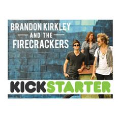 Vote for Brandon Kirkley And The Firecrackers as the BEST KICKSTARTER CAMPAIGN in the Charlotte city web awards! Click here to place your vote now!