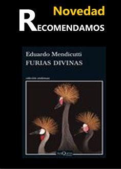 FURIAS DIVINAS #ebook #libros #librerias www.libreriaofican.com     EDUARDO MENDICUTTI      TUSQUETS EDITORES S.A.     Edición digital  10,99 €