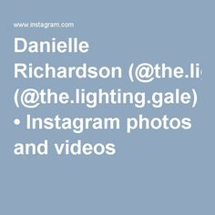 Danielle Richardson (@the.lighting.gale) • Instagram photos and videos