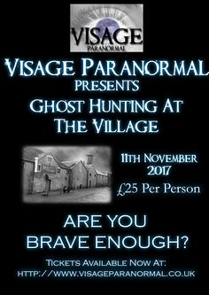 Join Visage Paranormal on a ghost hunting event at The Village, Mansfield. £25pp (£12.50 deposit secures your place) for more information visit www.visageparanor.... Are you Brave Enough? #ghosthunt #GhostHunting #paranormal