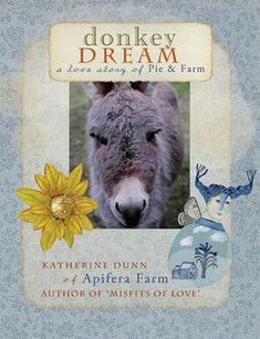 Donkey Dream - Art, Pies and Donkeys. And dreams. So much to love about this book.