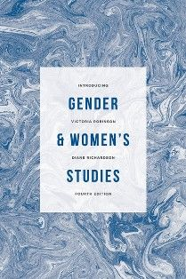 Introducing gender and women's studies / edited by Diane Richardson and Victoria Robinson - London : Palgrave Macmillan, 2015