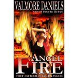 ANGEL FIRE, The First Book About Fallen Angels.  By Valmore Daniels.  ****   Good Beginning Installment in Series