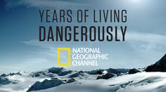 YEARS OF LIVING DANGEROUSLY combines the blockbuster storytelling styles of Hollywood's top movie makers, including James Cameron and Jerry Weintraub, with 60 Minutes® Joel Bach and David Gelber's reporting expertise to reveal critical stories of heartbreak, hope and heroism, for the Showtime series about climate change.