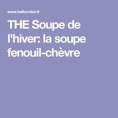 THE Soupe de l'hiver: la soupe fenouil-chèvre