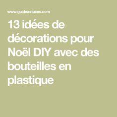 13 idées de décorations pour Noël DIY avec des bouteilles en plastique
