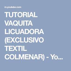 TUTORIAL VAQUITA LICUADORA (EXCLUSIVO TEXTIL COLMENAR) - YouTube