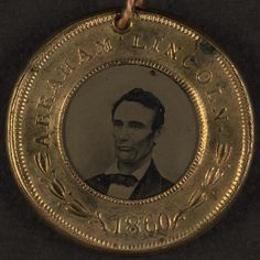 Abraham Lincoln and Hannibal Hamlin campaign button, 1860. Tintype with metal casing. Library of Congress
