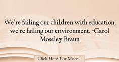 Carol Moseley Braun Quotes About Education - 16592
