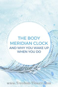 Keep waking up at the same time? Learn what your body meridian clock may be trying to tell you.