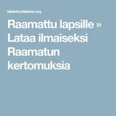 Raamattu lapsille » Lataa ilmaiseksi Raamatun kertomuksia Religion, Language, Bible, Teaching, Education, Biblia, Languages, Onderwijs, Learning