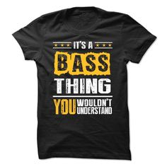 Its a BASS Thing BA002, Order HERE ==> https://www.sunfrog.com/Names/Its-a-BASS-Thing-BA002.html?47759, Please tag & share with your friends who would love it , #christmasgifts #birthdaygifts #renegadelife