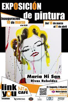 Inauguración de #Exposición de #Pintura en #LinkYouartcafe Próximo miércoles 18 de marzo a partir de las 19:30 le invitamos a la inauguración de la exposición de pintura #RivasRebeldes por #MaríaHiSan. Artista seleccionada para la exposición en nuestra sala principal.