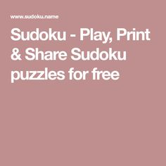 Sudoku - Play, Print & Share Sudoku puzzles for free