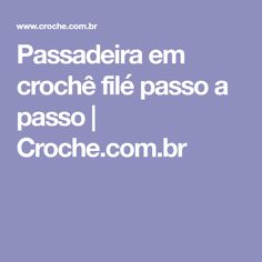 Passadeira em crochê filé passo a passo | Croche.com.br