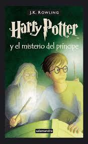 Titulo: Harry Potter y el misterio del príncipe Autor: J.K. Rowling No. de Pedido: 823 R884HM 2010