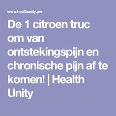 De 1 citroen truc om van ontstekingspijn en chronische pijn af te komen! | Health Unity
