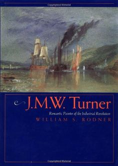 J.M.W. Turner: Romantic Painter of the Industrial Revolution by William S. Rodner http://smile.amazon.com/dp/0520204794/ref=cm_sw_r_pi_dp_faZqub15DY0P0