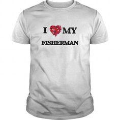 I love my Fisherman T Shirts, Hoodies. Check Price ==► https://www.sunfrog.com/Jobs/I-love-my-Fisherman-White-Guys.html?41382