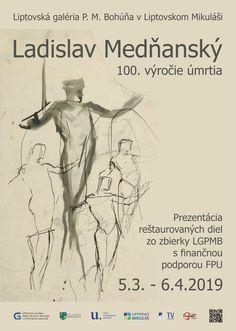 Výstava Ladislav Medňanský - 100. výročie úmrtia v Liptovskej galérii P. M. Bohúňa od 5.3. - 6.4.2019. Na výstave sú predstavené diela zo zbierky LGPMB, ktoré boli reštaurované s finančnou podporou Fondu na podporu umenia. Tv, Television Set, Television