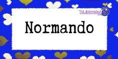 Conoce el significado del nombre Normando #NombresDeBebes #NombresParaBebes #nombresdebebe - http://www.tumaternidad.com/nombres-de-nino/normando/
