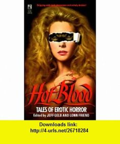 Hot Blood Tales of Provocative Horror (9780671664244) Jeff Gelb, Lonn Friend , ISBN-10: 0671664247  , ISBN-13: 978-0671664244 ,  , tutorials , pdf , ebook , torrent , downloads , rapidshare , filesonic , hotfile , megaupload , fileserve