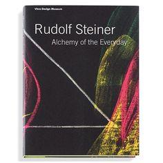 Rudolf Steiner - Alchemy of the Everyday,